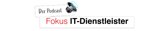 Systemhaus Marketing Podcast - Fokus: IT Dienstleister